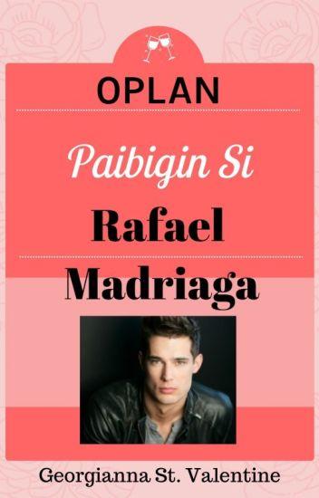 *Cupid's Play Series 4* OPLAN: Paibigin si Rafael Madriaga