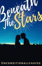 Hayes Grier fanfic: beneath the stars by Unconditionallyhayes