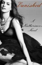 Vanished by Katherine101
