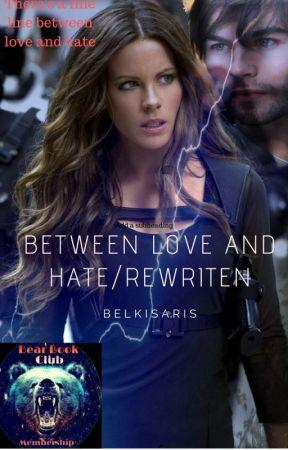 Between Love and Hate (Rewritten) by belkisaris