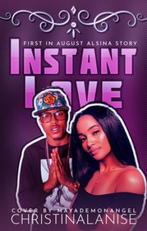 Instant Love {August Alsina Story} by ChristinaLaNise