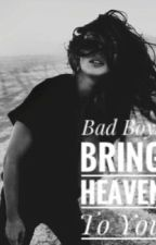 Bad Boys Bring Heaven To You by thrlils