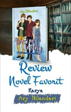 Review Novel Favorit: Write Me His Story by LifeIsCreation