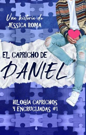 El capricho de Daniel by jessinmyworld