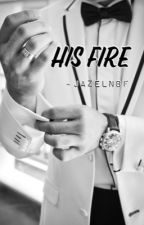 His Fire [READ DES.] by JazelNB