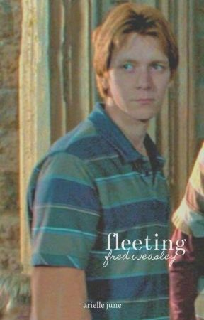 fleeting | fred weasley by elleira-