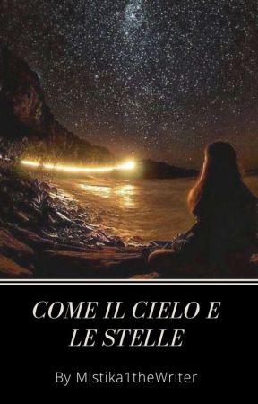 Come il cielo e le stelle      by Mistika1theWriter