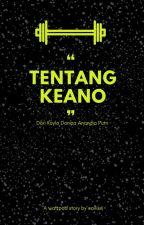 Tentang Keano by zeenyz