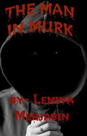 THE MAN IN MURK by LeyaREBEL