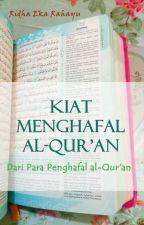 Kiat Menghafal Al-Qur'an (Dari Para Penghafal Al-Qur'an) by ridha_ekarahayu