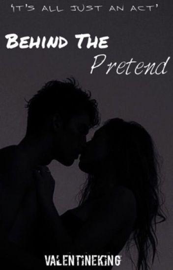 Behind the pretend- Fillie