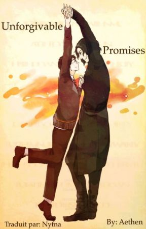 Unforgivable Promises - Traduction (Snarry story) by AngelisaAurora