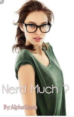 Nerdy much? by SlangQueens