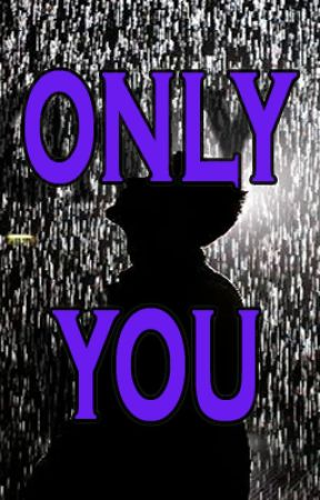 ONLY YOU by BenjaminHurt
