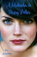 A Madrinha de Harry Potter by Anneowl2803