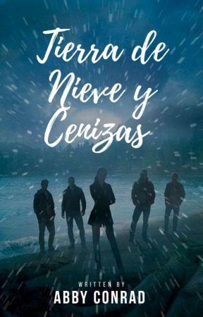 Tierra De Nieve Y Cenizas© [Libro 3] #Wattys2018 by lectorac24