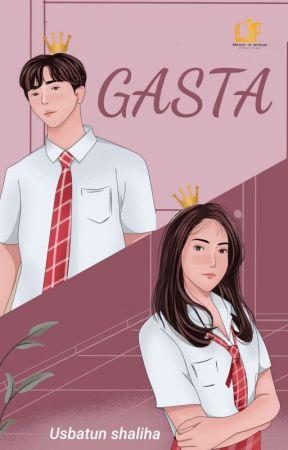GASTA [Sudah Terbit] by Uus_58