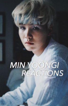 MIN YOONGI REACTIONS by rightmin
