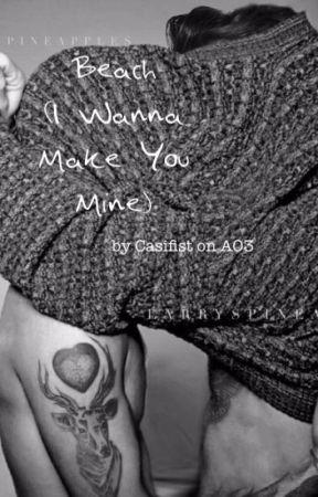 Beach (I Wanna Make You Mine) by Casifist