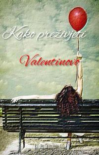Kako preživjeti Valentinovo |✓ cover