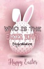 Who Is The Easter Bunny [Larry AU] by LarriesKingdom