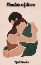 Shades of LOVE by WritingOfHearts