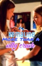 Kemaline || More Than a Silly Crush by holdenwritesthings