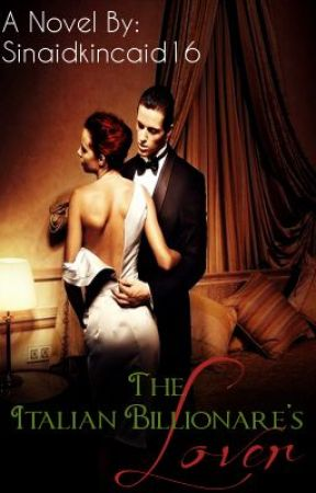 The Italian Billionaire's Lover by Sinaidkincaid16