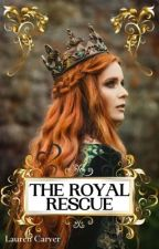 The Royal Rescue  by laurencarver15