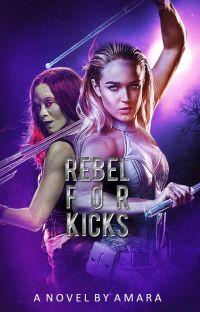 REBEL FOR KICKS ━━ gamora. cover