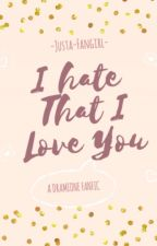 I Hate That I Love You -- Dramione by _Justa_fangirl_