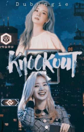 Knock Out   Dahyun x Reader by Dubungie