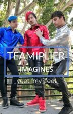 Teamiplier Imagines by _yeet_my_feet_