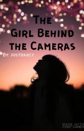 The Girl Behind the Cameras by justdarcy