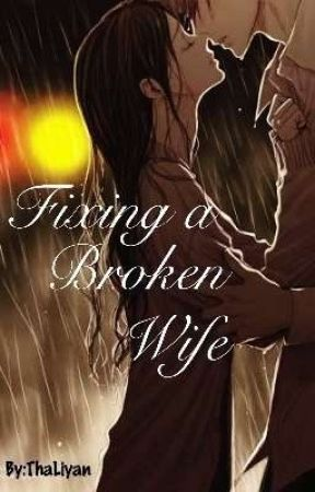 (BOOK 2) Fixing a Broken Wife  by ThaLiyan