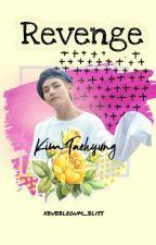 BTS TEAHYUNG ff | REVENGE ✔  by xbubblegum_bliss