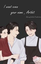I want even your name , Arthit ( mpreg ) by chahyejoon