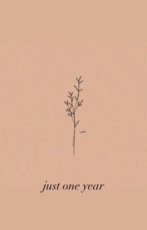 just one year by toxiclit