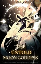 The Untold Moon Goddess by DolliDoe