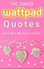 Wattpad Quotes ✅ by _LibraChild_