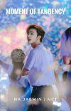 Moment Of Tangency | Na Jaemin cover