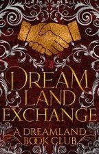 Dreamland Exchange by DreamlandCommunity