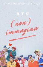 ♡BTS - (non) immagina♡ by WaaxyandKinoyo