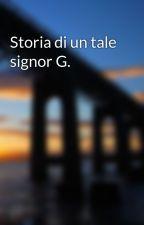 Storia di un tale signor G. by Edoardo932