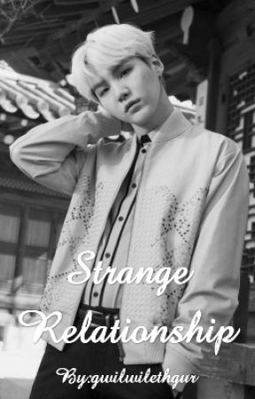 Strange Relationship {Yoongi} (Completed) #wattys2018 by gwilwilethgur