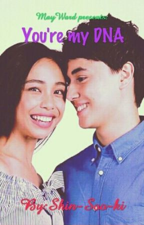MayWard Presents: You're My DNA by Tohni-Rosheo