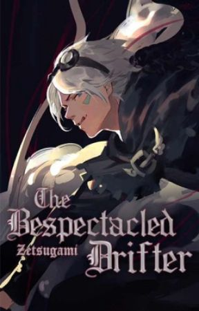 The Bespectacled Drifter by Zetsugami