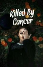 Killed by Cancer by kara242
