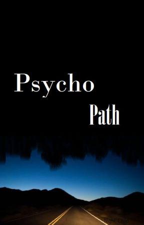 Psycho Path by Imnobodynow