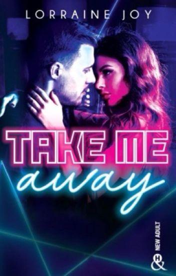 Take Me Away [ÉDITÉ EN VERSION PAPIER]